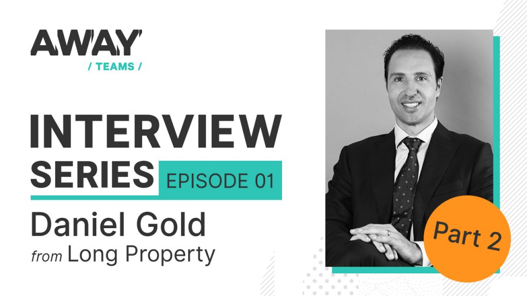AwayTeams Interviews Daniel Gold from Long Property